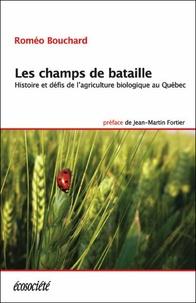Les champs de bataille - Histoire et défis de lagriculture biologique au Québec.pdf