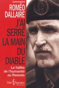 Roméo Dallaire - J'ai serré la main du diable - La faillite de l'humanité au Rwanda.