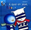 Roméo P. - Emile et Lilou Tome 4 : A quoi on joue, Lilou ?.