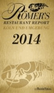 Römer's Restaurant Report 2014 - Köln und Umgebung.