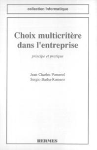 Romero et  Pomerol - Choix multicritère dans l'entreprise - Principes et pratique.