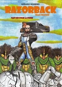 Romero Gerard - Razorback, Space Truckers, Tome 2, Tant pis pour la prime.