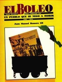 Romero Gil et Juan Manuel - El Boleo: Santa Rosalía, Baja California Sur, 1885-1954 - Un pueblo que se negó a morir.