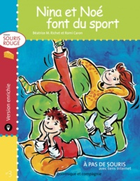 Romi Caron et Béatrice M. Richet - Souris rouge  : Nina et Noé font du sport - version enrichie.