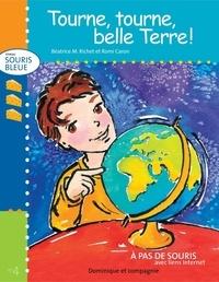 Romi Caron et Béatrice M. Richet - Niveau souris bleue  : Tourne, tourne, belle Terre !.