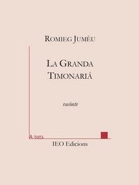 Romieg Jumèu - La Granda Timonariá.