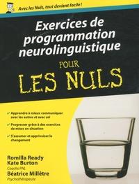 Romilla Ready et Kate Burton - Exercices de programmation neurolinguistique pour les nuls.