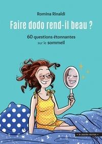 Romina Rinaldi - Faire dodo rend-il beau ? - 60 questions étonnantes sur le sommeil.