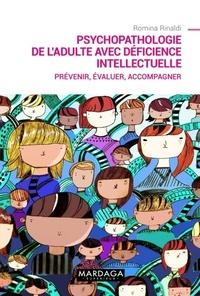 Romina Rinaldi - Psychopathologie de l'adulte avec déficience intellectuelle - Prévenir, évaluer, accompagner.