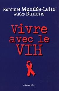 Rommel Mendès-Leite et Maks Banens - Vivre avec le VIH.