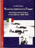Rommels italienische Flieger - Die Regia Aeronautica in Nordafrika 1940-1943.