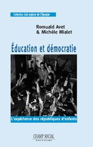 Romuald Avet et Michèle Mialet - Education et démocratie - L'expérience des Républiques d'enfants.