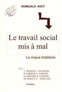 Romuald Avet - Le travail social mis a mal - Le risque totalitaire.