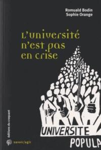 Romuald Bodin et Sophie Orange - L'Université n'est pas en crise - Les transformations de l'enseignement supérieur : enjeux et idées reçues.