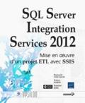 Romuald Coutaud et Patrice Harel - SQL Server Integration Services 2012 - Mise en oeuvre d'un projet ETL avec SSIS.