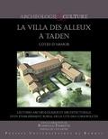 Romuald Ferrette - La villa des Alleux à Taden - Lectures archéologique et architecturale d'un établissement rural de la cité des Coriosolites.