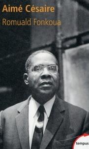 Romuald Fonkoua - Aimé Césaire (1913-2008).