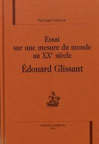 Romuald Fonkoua - Essai sur une mesure du monde au XXe siècle - Edouard Glissant.