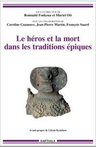 Romuald Fonkoua et Muriel Ott - Les héros et la mort dans les traditions épiques.
