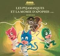 Romuald - Les Pyjamasques et la momie d'Apophis Tome 1 : .