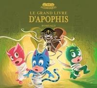 Romuald - Les Pyjamasques  : Le grand livre d'Apophis - Les Pyjamasques et la momie d'Apophis Tomes 1 et 2.