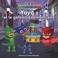Romuald - Les Pyjamasques (série TV) Tome 10 : Yoyo et le gâteau d'anniversaire.