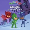 Romuald - Les Pyjamasques (série TV) Tome 14 : Gluglu le roi de la glace.