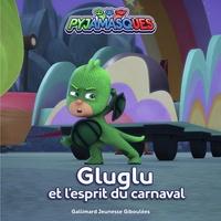 Romuald - Les Pyjamasques (série TV) Tome 21 : Gluglu et l'esprit du carnaval.