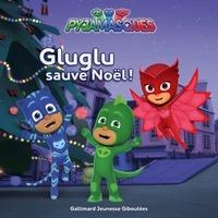 Romuald - Les Pyjamasques (série TV) Tome 7 : Gluglu sauve Noël!.