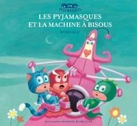 Romuald - Les Pyjamasques Tome 10 : Les pyjamasques et la machine à bisous.