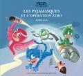Romuald - Les Pyjamasques Tome 19 : Les pyjamasques et l'Opération Zéro.