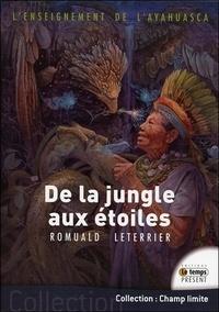 Romuald Leterrier - L'enseignement de l'Ayahuasca - De la jungle aux étoiles.