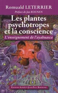 Romuald Leterrier - Les plantes psychotropes et la conscience - L'enseignement de l'Ayahuasca.