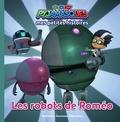 Romuald - Mes petites histoires Pyjamasques  : Les robots de Roméo.