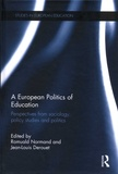 Romuald Normand et Jean-Louis Derouet - A European Politics of Education - Perspectives from sociology, policy studies and politics.