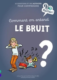 Romuald Ollivier et Olivier Roubin - Comment on entend le bruit ?.