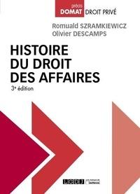 Romuald Szramkiewicz et Olivier Descamps - Histoire du droit des affaires.