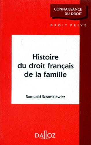 Romuald Szramkiewicz - Histoire du droit français de la famille.