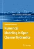 Romuald Szymkiewicz - Numerical Modeling in Open Channel Hydraulics.