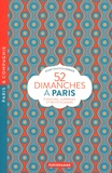 Romy Ducoulombier - 52 dimanches à Paris - Evasions, surprises et petits plaisirs.