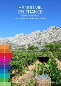 Romy Ducoulombier - Rando vin de France - Belles balades et domaines viticoles de qualité.