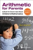 Ron Aharoni - Arithmetic for Parents - A Book for Grown-Ups About Children's Mathematics.