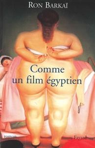 Ron Barkai - Comme un film égyptien.