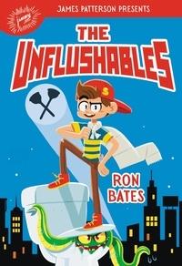 Ron Bates et James Patterson - The Unflushables.