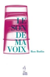 Ron Butlin - Le son de ma voix.