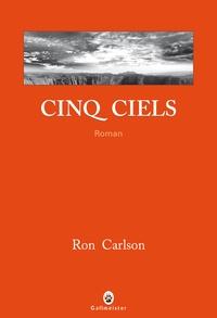 Ron Carlson - Cinq ciels.