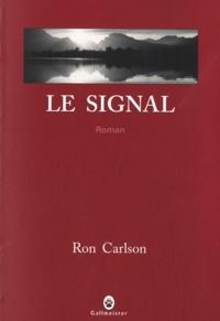 Ron Carlson - Le signal.