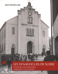 Ron Epstein-Mil - Les synagogues de Suisse - Construire entre émancipation, assimilation et acculturation.
