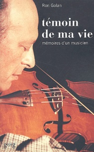 Ron Golan - Témoin de ma vie - Mémoires d'un musicien.