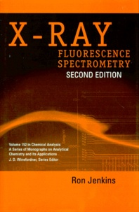 X-RAY FLUORESCENCE SPECTROMETRY. Second edition - Ron Jenkins |